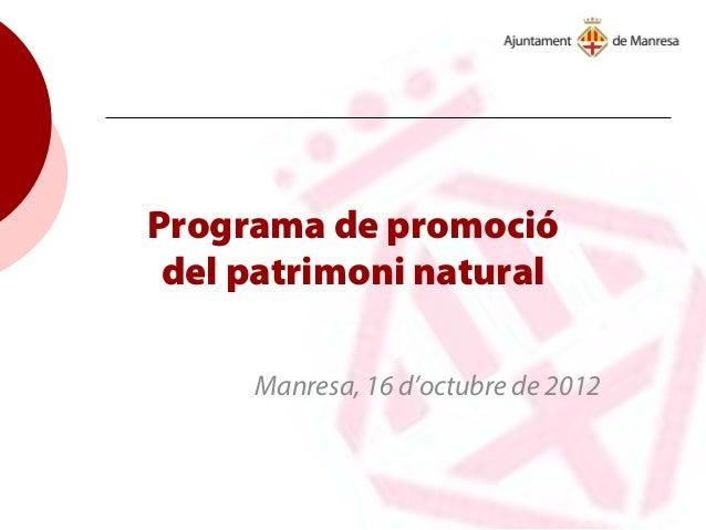 Programa de promoció del patrimoni natural Manresa, 16 d'octubre de 2012