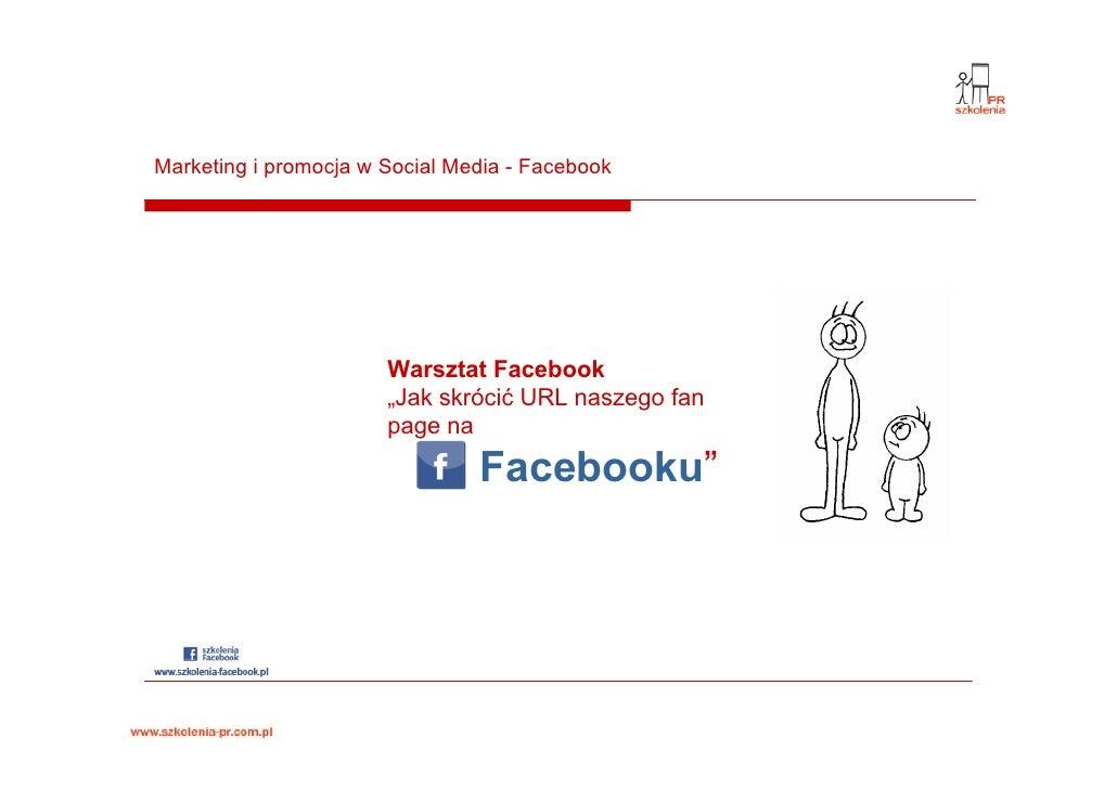 "Marketing i promocja w Social Media - Facebook                            Warsztat Facebook                        ""Jak sk..."