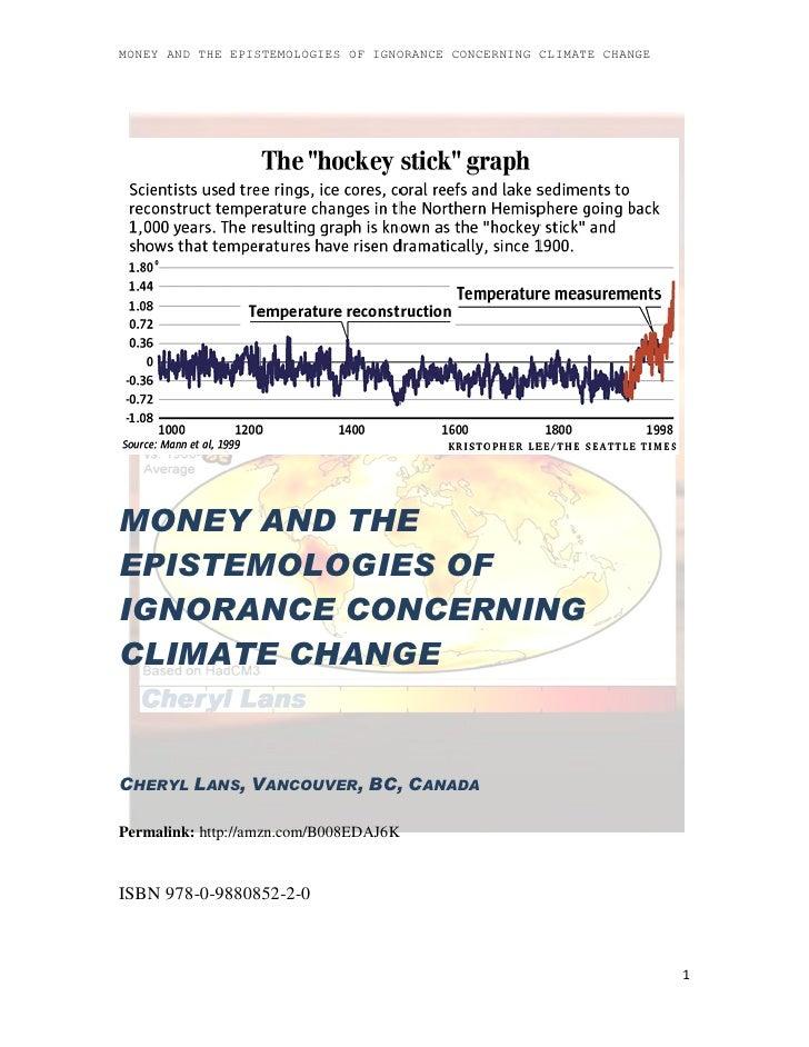 MONEY AND THE EPISTEMOLOGIES OF IGNORANCE CONCERNING CLIMATE CHANGEMONEY AND THEEPISTEMOLOGIES OFIGNORANCE CONCERNINGCLIMA...