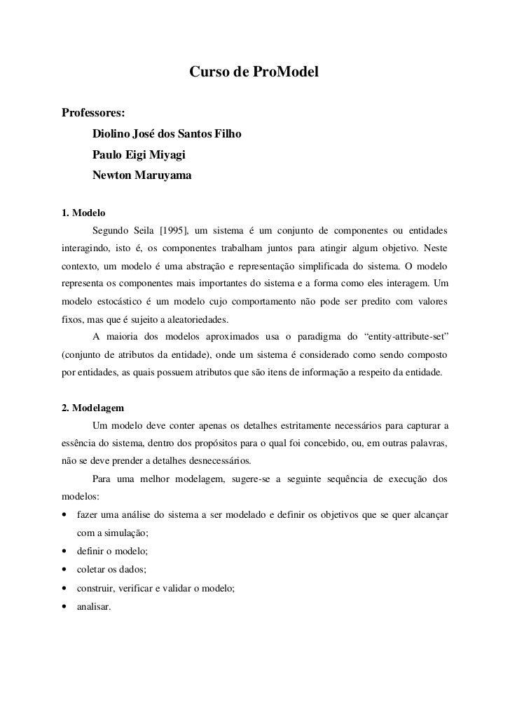 Curso de ProModelProfessores:        Diolino José dos Santos Filho        Paulo Eigi Miyagi        Newton Maruyama1. Model...