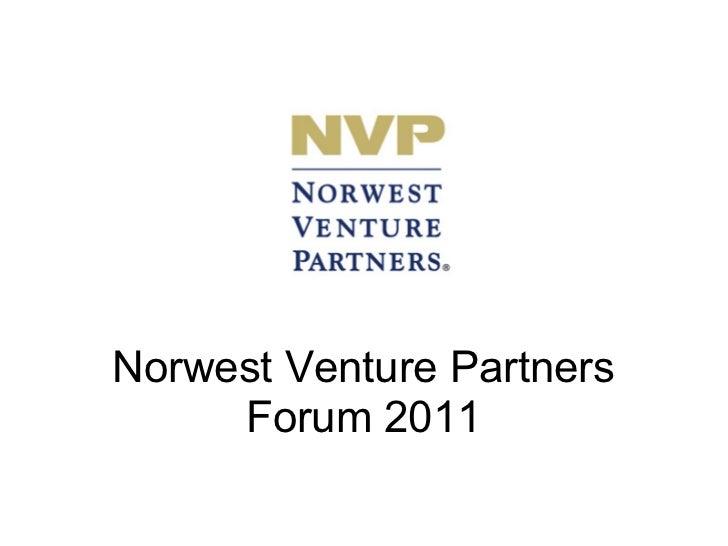 Norwest Venture Partners     Forum 2011
