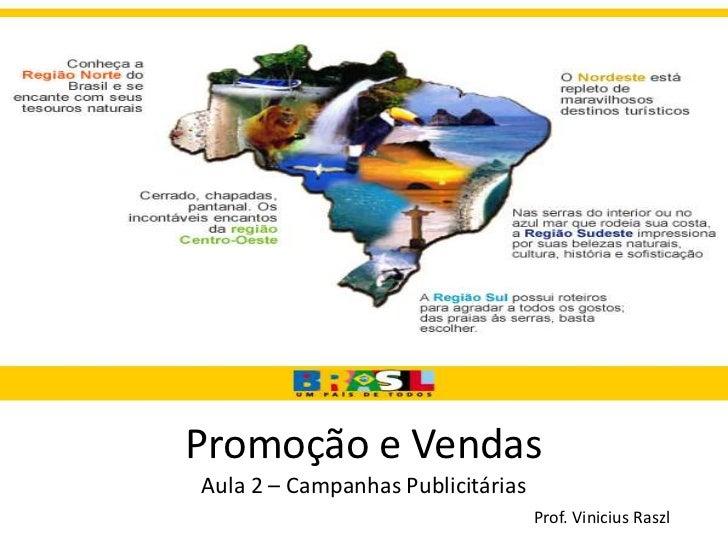 Promoção e VendasAula 2 – Campanhas Publicitárias                                   Prof. Vinicius Raszl