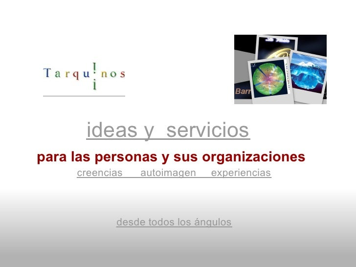 ideas y servicios para las personas y sus organizaciones      creencias   autoimagen   experiencias                desde t...