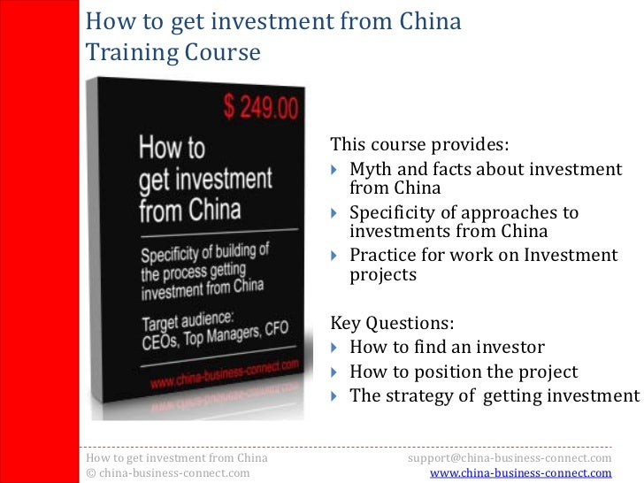 How to get investment from China    Training Course                                       This course provides:           ...