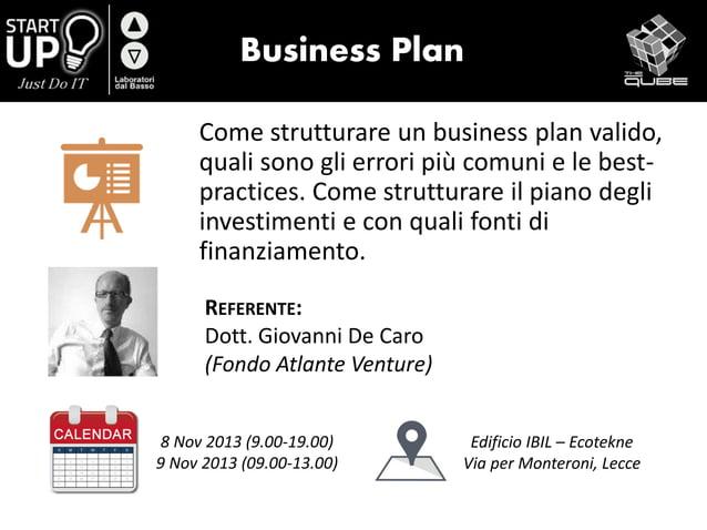 Business Plan Come strutturare un business plan valido, quali sono gli errori più comuni e le best- practices. Come strutt...
