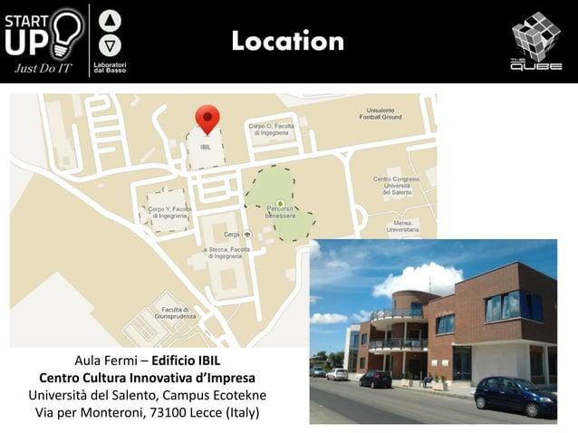 Location Aula Fermi – Edificio IBIL Centro Cultura Innovativa d'Impresa Università del Salento, Campus Ecotekne Via per Mo...