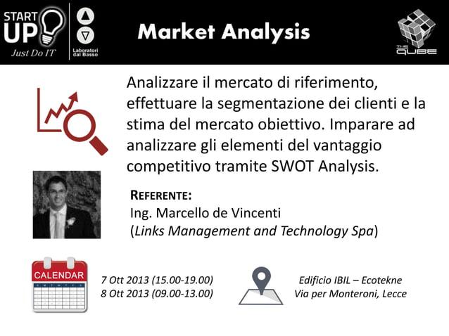 Market Analysis Analizzare il mercato di riferimento, effettuare la segmentazione dei clienti e la stima del mercato obiet...