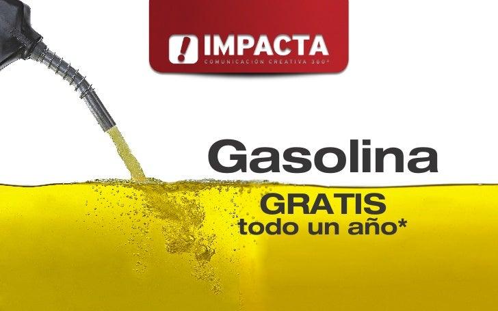 Gasolina  GRATIS todo un año*