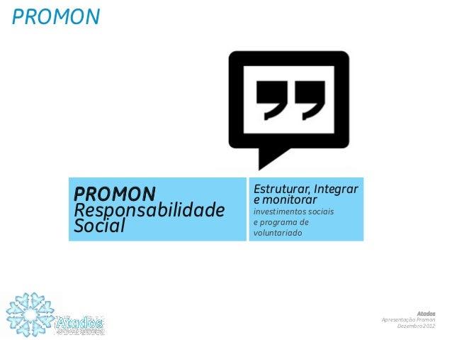 PROMON                       Estruturar, Integrar    PROMON             e monitorar    Responsabilidade   investimentos so...