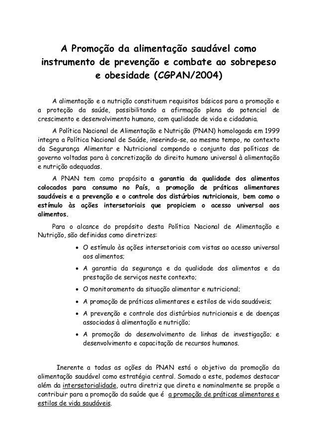 A Promoção da alimentação saudável como instrumento de prevenção e combate ao sobrepeso e obesidade (CGPAN/2004) A aliment...