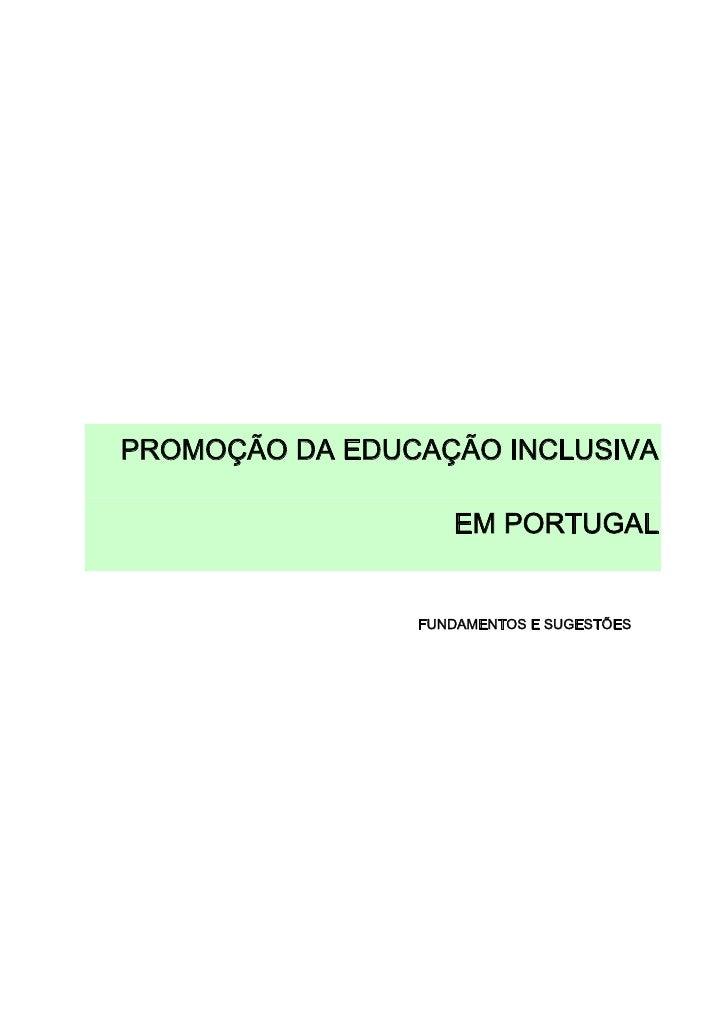 PROMOÇÃO DA EDUCAÇÃO INCLUSIVA                   EM PORTUGAL                FUNDAMENTOS E SUGESTÕES
