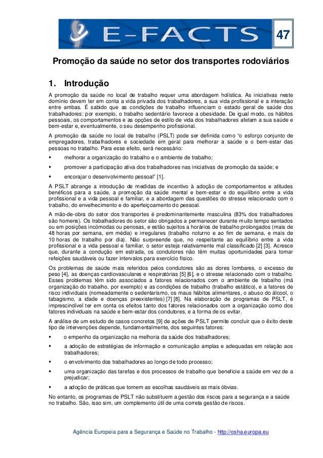 Agência Europeia para a Segurança e Saúde no Trabalho - http://osha.europa.eu 47 Promoção da saúde no setor dos transporte...