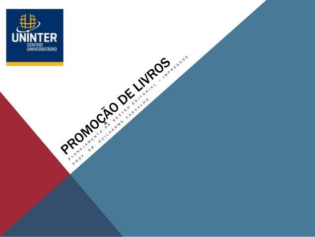 PROMOÇÃO DE LIVROS Objetivo da promoção: • Tornar a editora conhecida tanto no mercado doméstico quanto no no mercado inte...