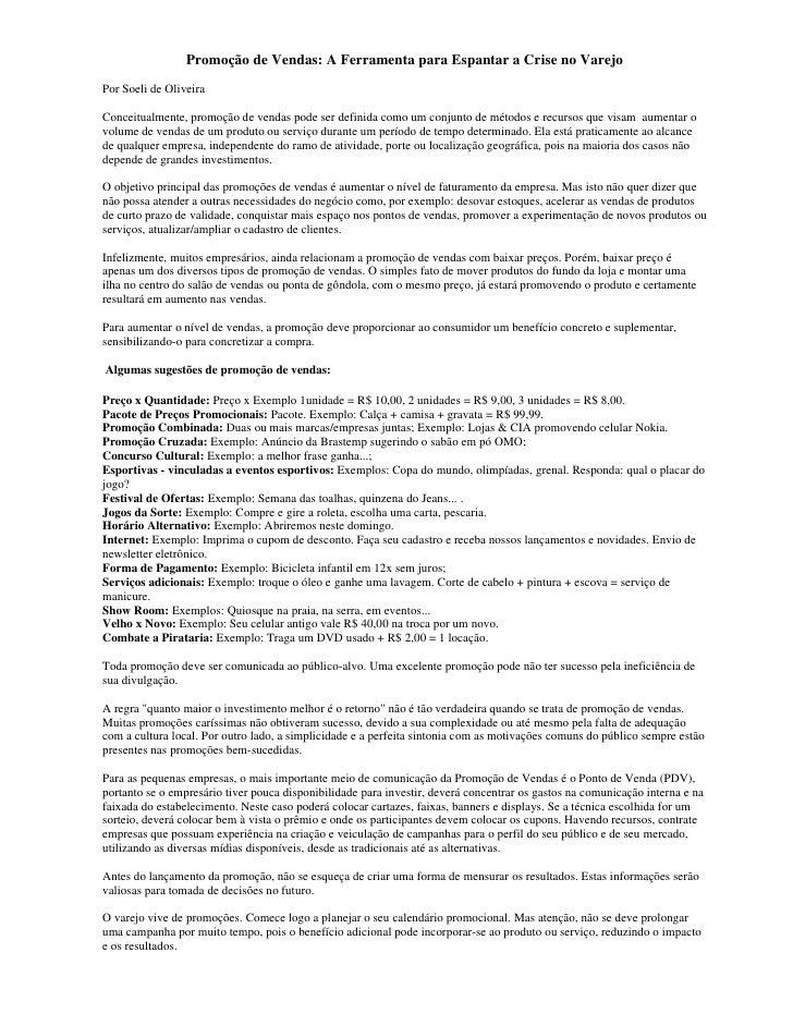 Promoção de Vendas: A Ferramenta para Espantar a Crise no Varejo Por Soeli de Oliveira  Conceitualmente, promoção de venda...