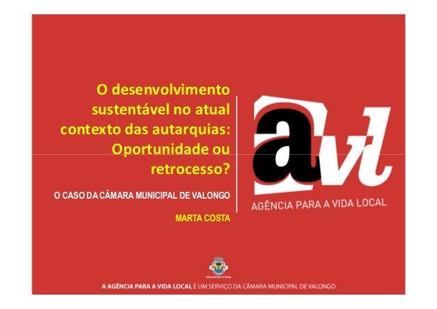 O desenvolvimento     sustentável no atual contexto das autarquias:        Oportunidade ou              retrocesso?O CASO ...