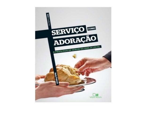 Lançamento da Editora Vida Nova • Quem são os servos de uma igreja que realmente estão servindo.? • Quais suas motivações?...