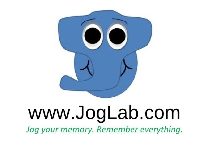 www.JogLab.com Jog your memory. Remember everything.