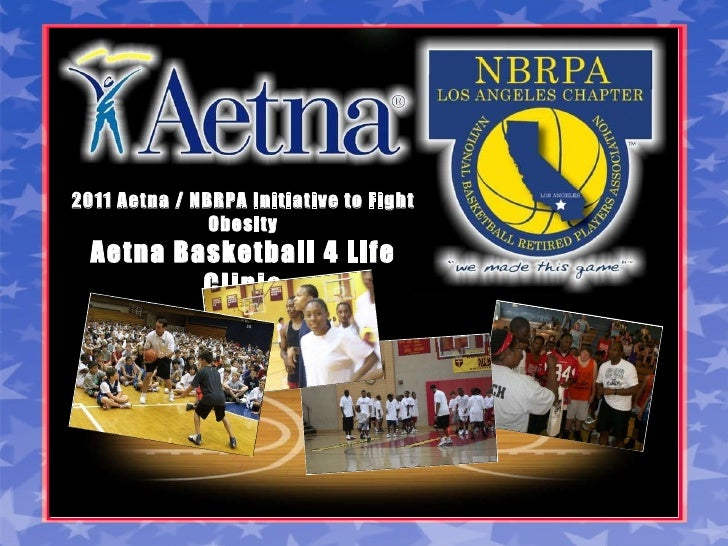 2011 Aetna / NBRPA Initiative to Fight Obesity Aetna Basketball 4 Life Clinic