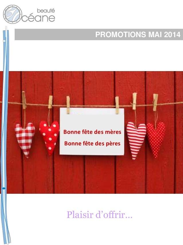 PROMOTIONS MAI 2014 Plaisir d'offrir… Bonne fête des mères Bonne fête des pères