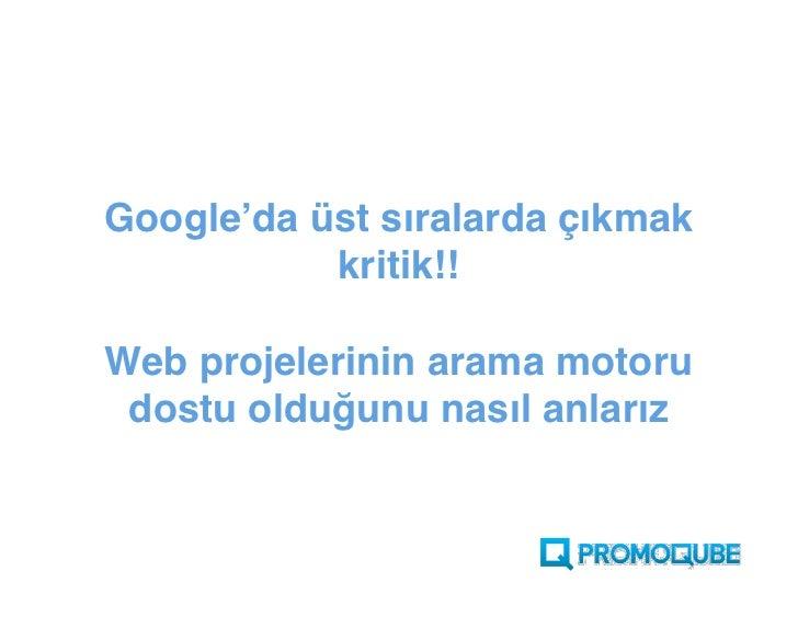 Google'da  üst sıralarda çıkmak kritik!!  Web projelerinin arama motoru dostu olduğunu nasıl anlarız?