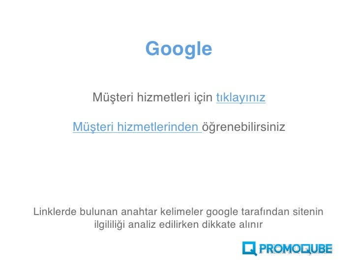Google              Müşteri hizmetleri için tıklayınız          Müşteri hizmetlerinden öğrenebilirsiniz     Linklerde bulu...