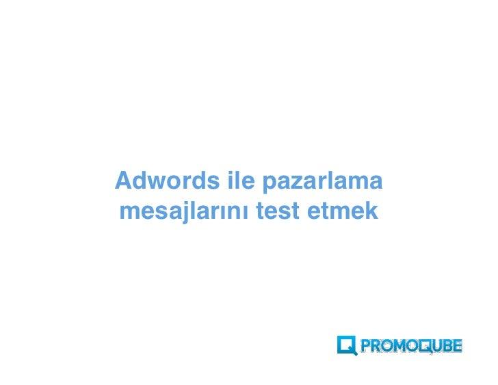 Adwords ile pazarlama mesajlarını test etmek