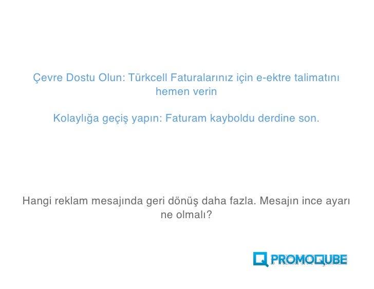 Çevre Dostu Olun: Türkcell Faturalarınız için           e-ekstre talimatını hemen veri.n  Kolaylığa geçiş yapın: Faturam k...