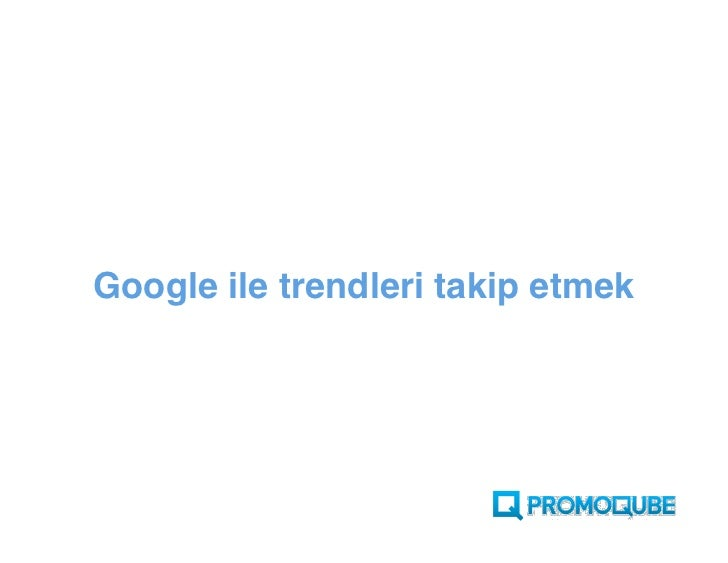 Google ile trendleri takip etmek