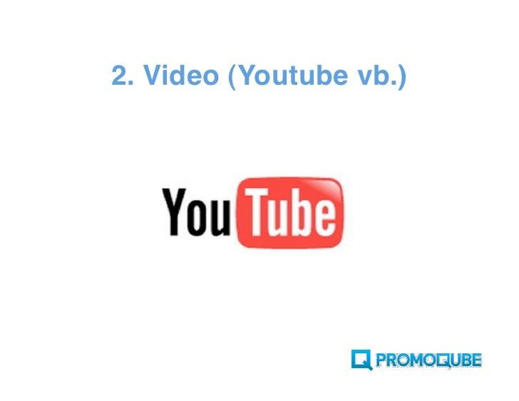 2. Video (Youtube vb.)