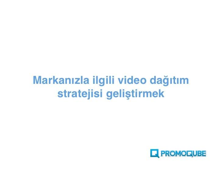 Markanızla ilgili video dağıtım     stratejisi geliştirmek