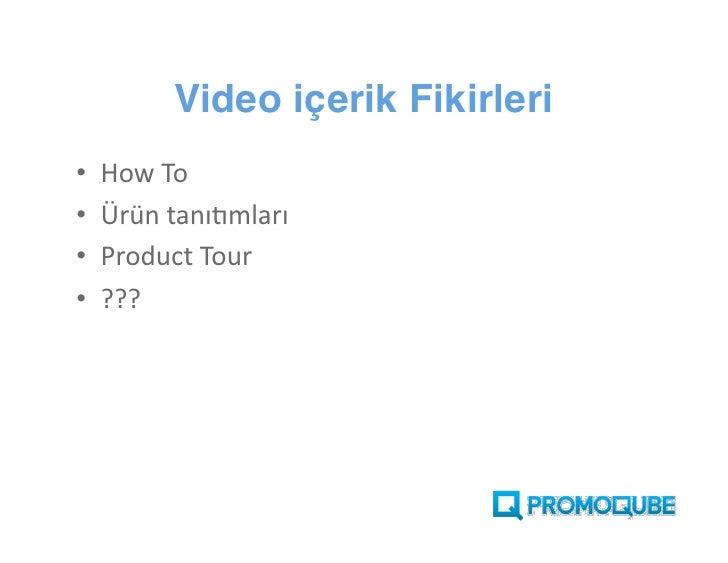 Video içerik Fikirleri •   How To •   Ürün tanıtımları •   Product Tour •   ???