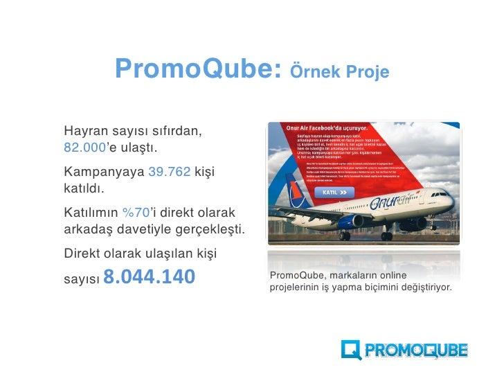 PromoQube: Örnek Proje  Hayran sayısı sıfırdan, 82.000'e ulaştı. Kampanyaya 39.762 kişi katıldı. Katılımın %70'i direkt ol...