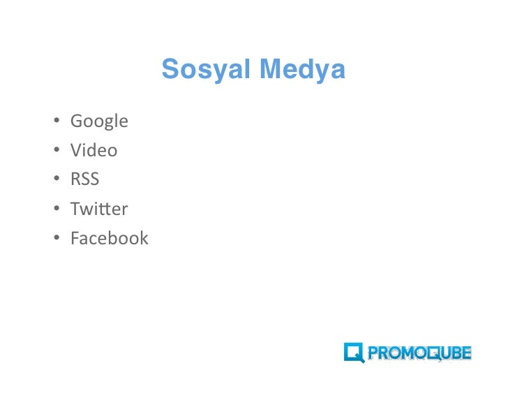 Sosyal Medya •   Google •   Video •   RSS •   Twitter •   Facebook