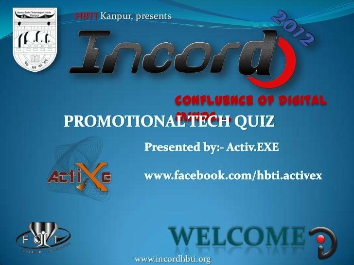HBTI Kanpur, presents                        confluence of digital                        minds….            www.incordhbt...