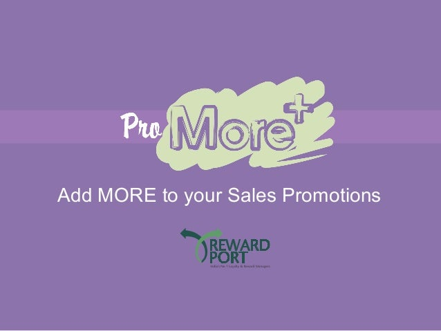 Add MORE to your Sales Promotions
