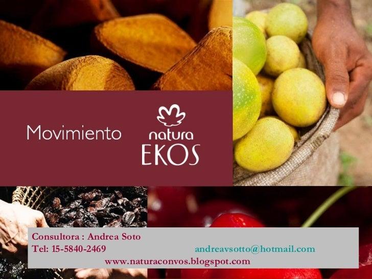 Consultora : Andrea Soto Tel: 15-5840-2469  [email_address] www.naturaconvos.blogspot.com