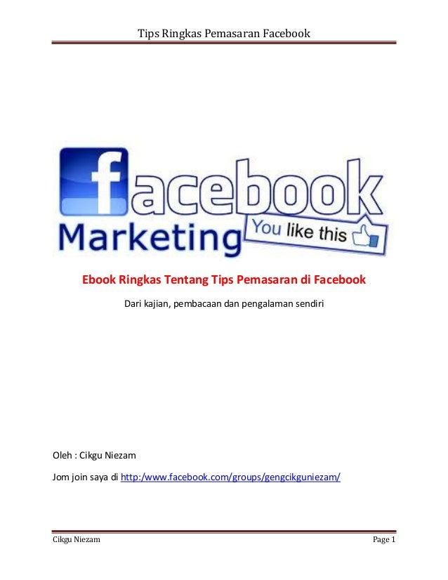 Tips Ringkas Pemasaran Facebook       Ebook Ringkas Tentang Tips Pemasaran di Facebook                Dari kajian, pembaca...