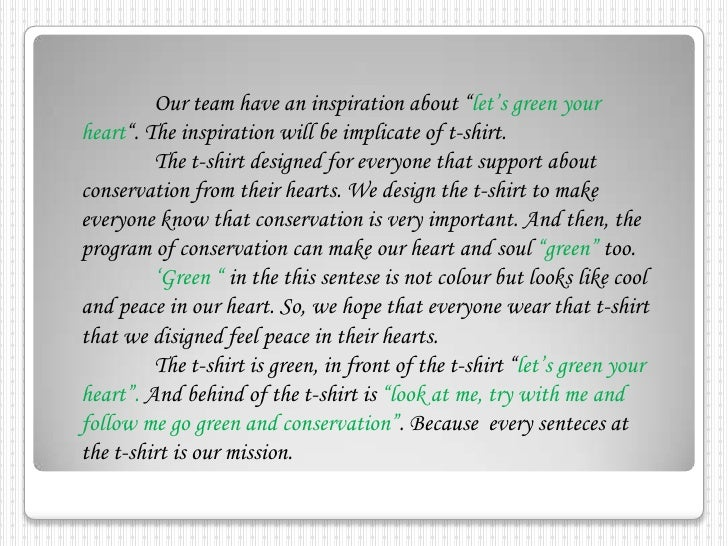 """Our team have an inspiration about """"let's green your heart"""". The inspiration will be implicate of t-shirt.<br />The t-sh..."""