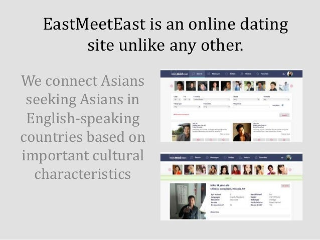 EastMeetEast is an online dating site unlike any other. We connect Asians seeking Asians in English-speaking countries bas...