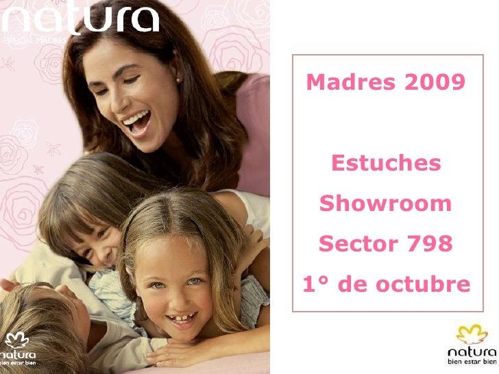 Madres 2009 Estuches Showroom Sector 798 1° de octubre