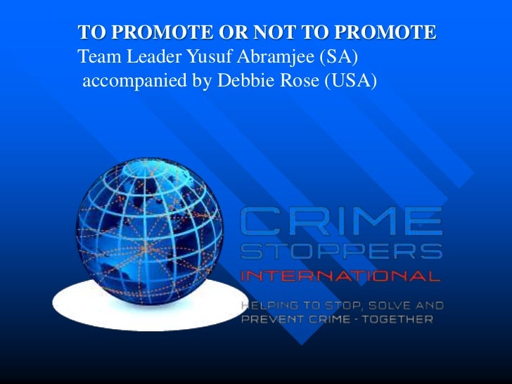 TO PROMOTE OR NOT TO PROMOTETeam Leader Yusuf Abramjee (SA)accompanied by Debbie Rose (USA)