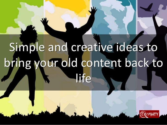Simple and creative ideas to bring your old content back to life