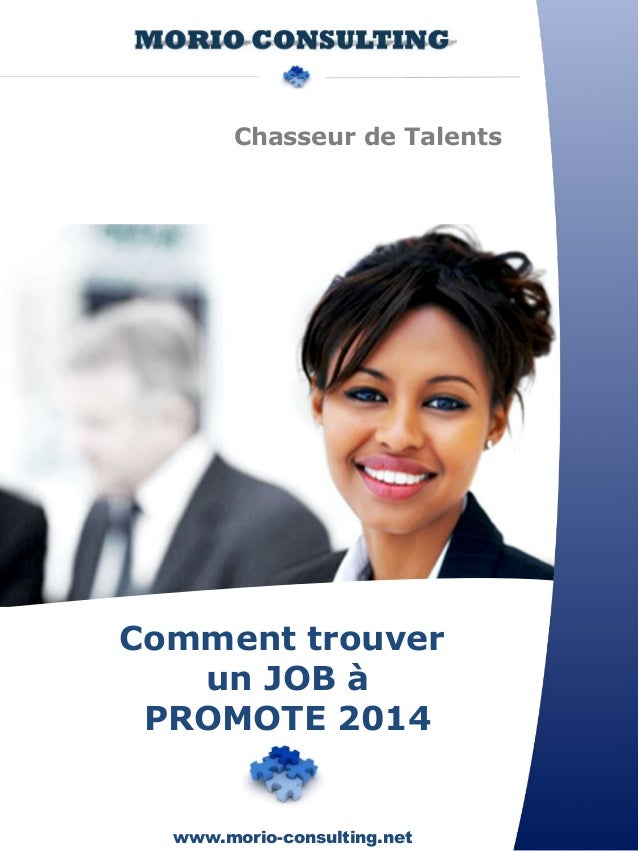 Chasseur de Talents  Comment trouver  un JOB à  PROMOTE 2014  www.morio-consulting.net