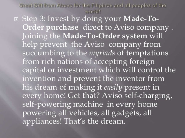  Step 3: Invest by doing your Made-To- Order purchase direct to Aviso company . Joining the Made-To-Order system will hel...