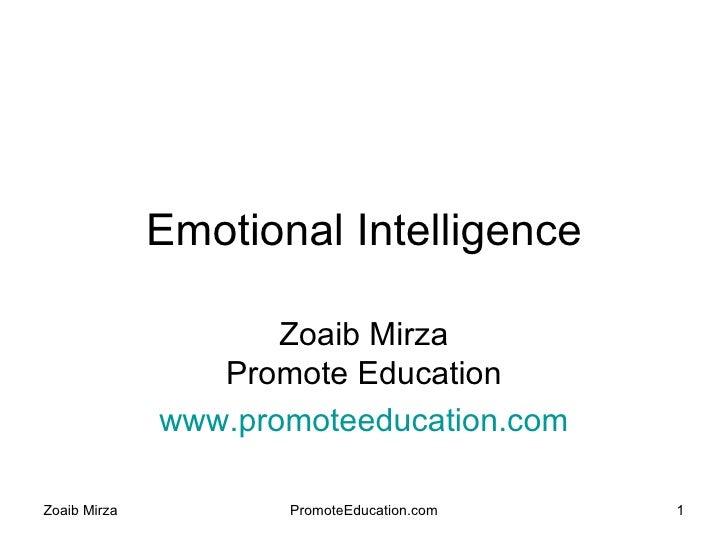 Emotional Intelligence Zoaib Mirza Promote Education www.promoteeducation.com