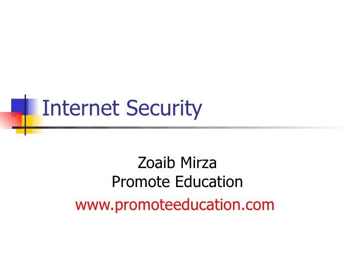 Internet Security Zoaib Mirza Promote Education www.promoteeducation.com