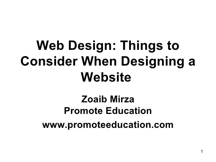 Web Design: Things to Consider When Designing a Website   Zoaib Mirza Promote Education www.promoteeducation.com