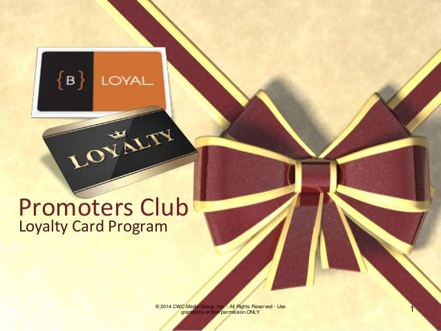 Promoters Club Loyalty Card Program © 2014 CWC Media Group, Inc. - All Rights Reserved - Use granted by written permission...