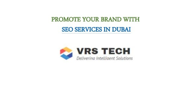 PROMOTE YOUR BRAND WITH SEO SERVICES IN DUBAI