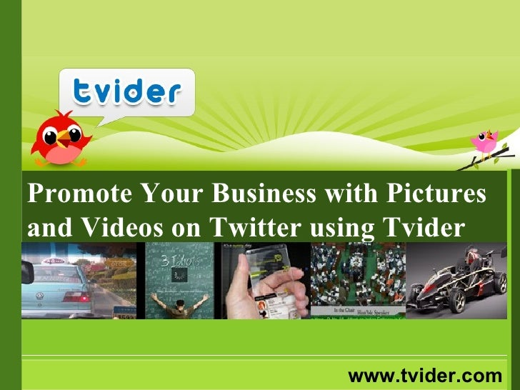 www.tvider.com Promote Your Business with Pictures and Videos on Twitter using Tvider